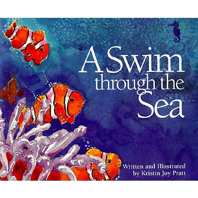 A Swim Through the Sea By Pratt, Kristin Joy